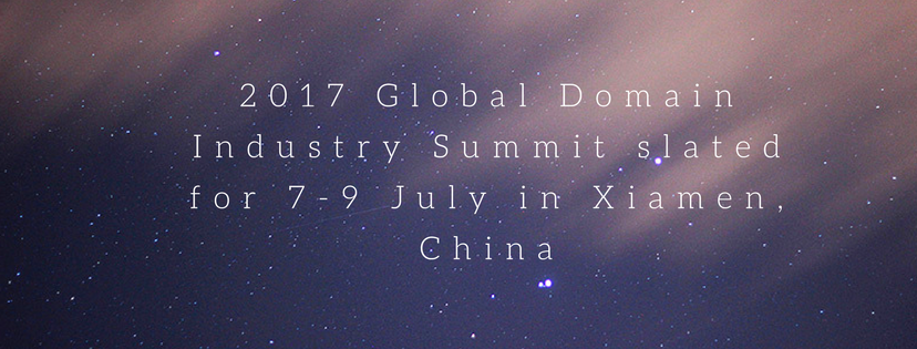 2017 Global Domain Industry Summit slated for 7-9 July in Xiamen, China
